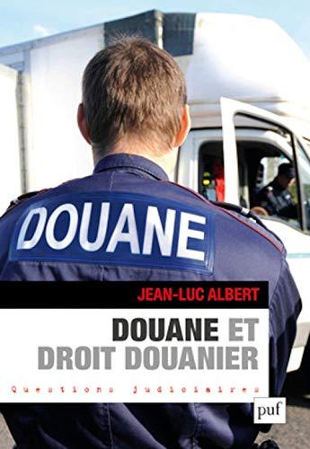 Douane et droit douanier: Jean-Luc Albert