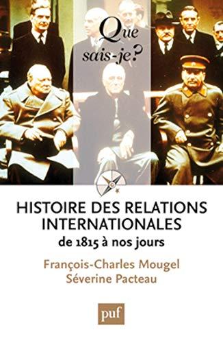 9782130607786: Histoire des relations internationales, de 1815 à nos jours