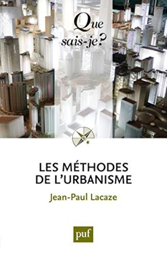 Les méthodes de l'urbanisme: Jean-Paul Lacaze
