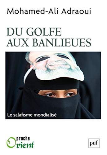 Le salafisme, du golfe aux banlieues: Mohamed-Ali Adraoui