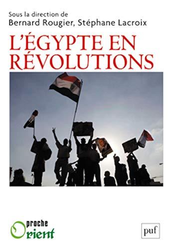 L'Egypte en révolutions: Bernard Rougier, Stéphane Lacroix