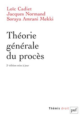 Théorie générale du procès (2e édition): Loic Cadiet, Jacques ...