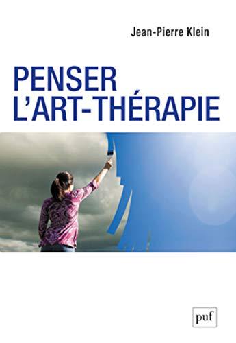 Penser l'art-thérapie: Jean Klein, Jean-Pierre Klein