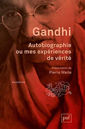 Autobiographie ou mes expériences de vérité [nouvelle édition]: Gandhi