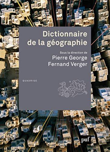 Dictionnaire de la géographie [nouvelle édition]: George, Pierre