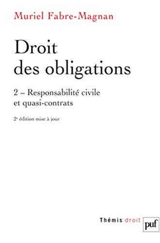 Droit des obligations : Tome 2, Responsabilité civile et quasi-contrats