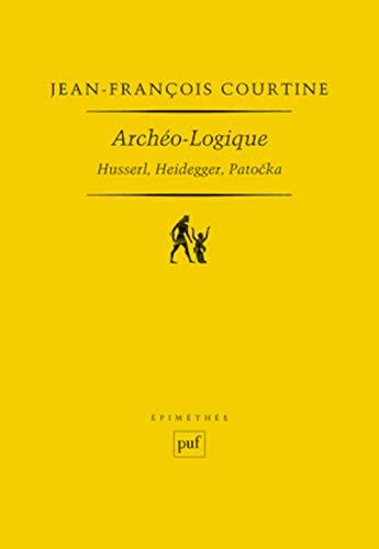 9782130608561: Archéo-logique : Husserl, Heidegger, Patocka (Epiméthée)
