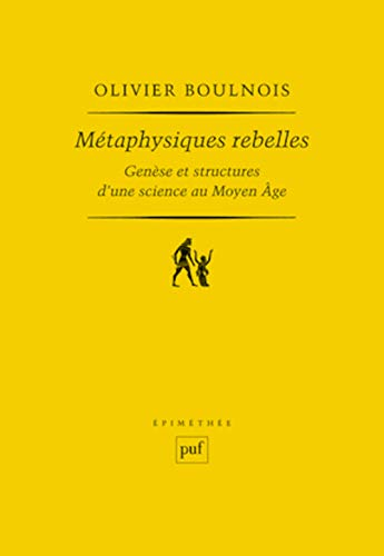 Métaphysiques rebelles: Olivier Boulnois