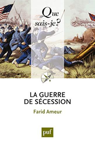 Guerre de Sécession (La) [nouvelle édition]: Ameur, Farid