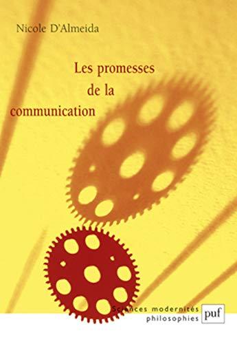 les promesses de la communication (2e edition): Nicole d' Almeida