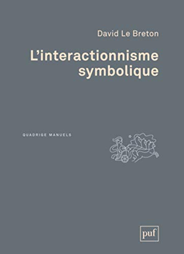9782130608707: L'interactionnisme symbolique (Quadrige Manuels)