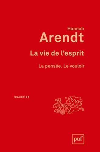 La vie de l'esprit: Arendt, Hannah