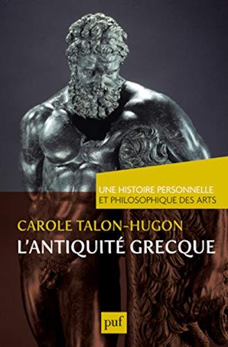 Antiquité grecque (L'): Talon-Hugon, Carole