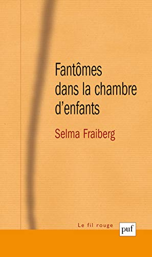 Fantômes dans la chambre d'enfants [nouvelle édition]: Fraiberg, Selma