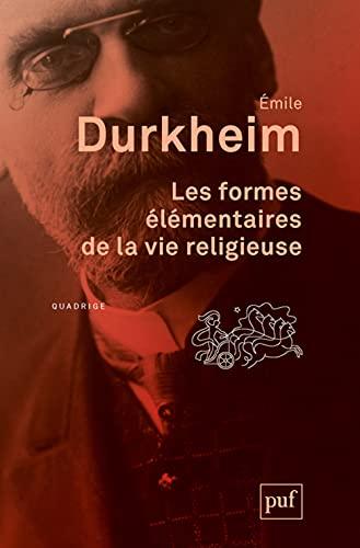 Formes élémentaires de la vie religieuse [nouvelle édition]: Durkhein, Emile