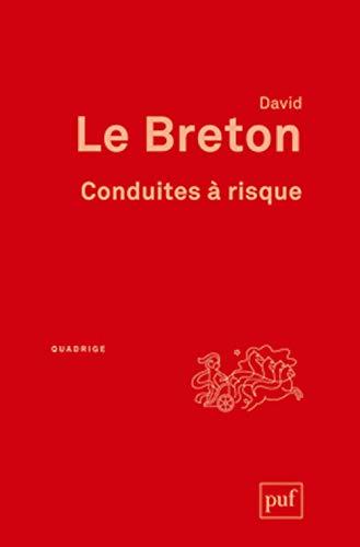 Conduites à risque [nouvelle édition]: Le Breton, David