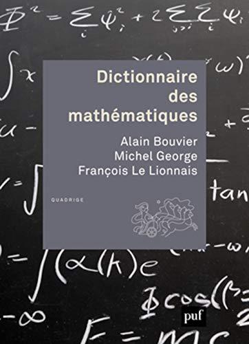 Dictionnaire des mathématiques: Alain Bouvier