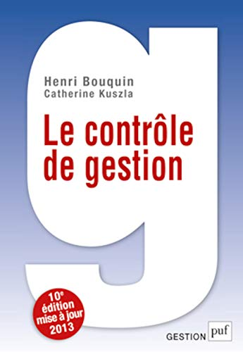 Contrôle de gestion (Le) [nouvelle édition]: Bouquin, Henri