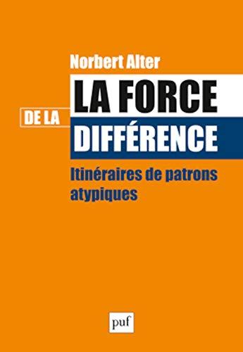9782130617013: La force de la diff�rence : Itin�raires de patrons atypiques