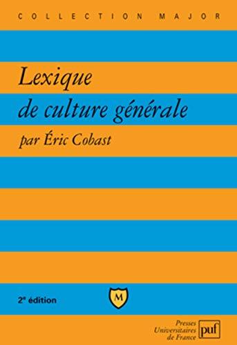 Lexique de culture générale [nouvelle édition]: Cobast, Eric