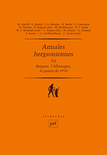 Bergson, l'Allemagne, la guerre de 1914: François, Arnaud
