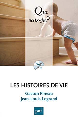 Histoires de vie (Les) [nouvelle édition]: Pineau, Gaston