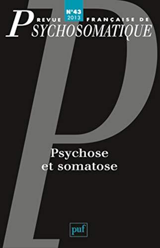 9782130618553: Revue française de psychosomatique, N° 43, 2013 : Psychose et somatose