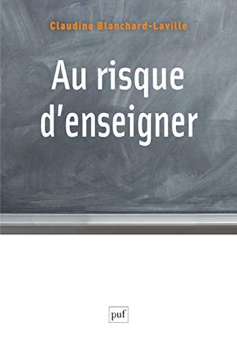 AU RISQUE D'ENSEIGNER: BLANCHARD-LAVILLE CL