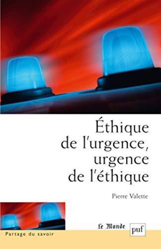 Ethique de l'urgence, urgence de l'éthique: Valette, Pierre
