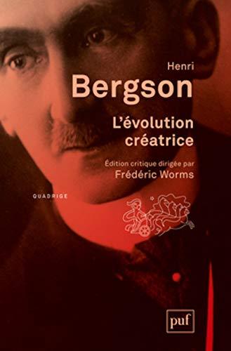 L'évolution créatrice: Henri Bergson; Frédéric