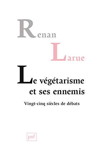 Végétarisme et ses ennemis (Le): Larue, Renan