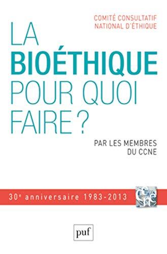 Bioéthique pour quoi faire? (La): Collectif