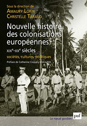 9782130619284: Nouvelle histoire des colonisations européennes (XIXe-XXe siècles)