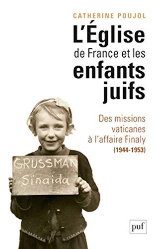 Eglise de France et les enfants juifs: Poujol, Catherine