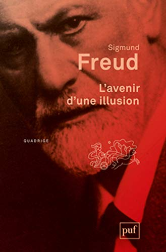 Avenir d'une illusion (L') [nouvelle édition]: Freud, Sigmund