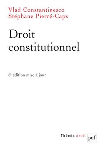 Droit constitutionnel (6e édition): Vlad Constantinesco, Stephane Pierre Caps