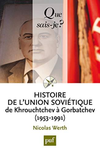 Histoire de l'Union soviétique de Khrouchtchev à Gorbatchev [nouvelle é...