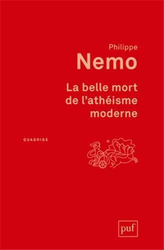 Belle mort de l'athéisme moderne [nouvelle édition]: Nemo, Philippe