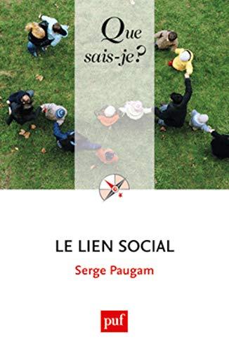 Lien social (Le) [nouvelle édition]: Paugam, Serge