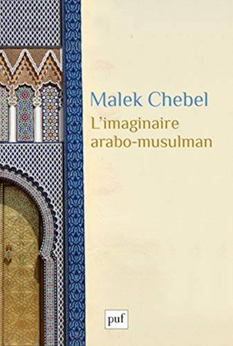L'imaginaire arabo-musulman: Malek Chebel
