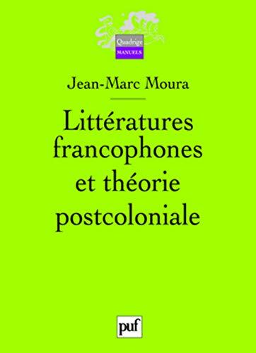 Littà ratures francophones et thà orie postcoloniale: PUF