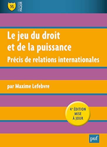 Jeu du droit et de la puissance (Le) [nouvelle édition]: Lefebvre, Maxime