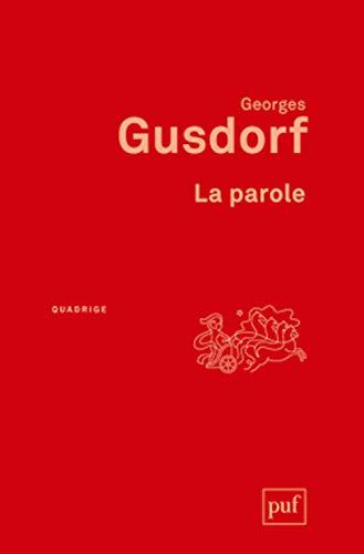 Parole (La) [nouvelle édition]: Gusdorf, Georges