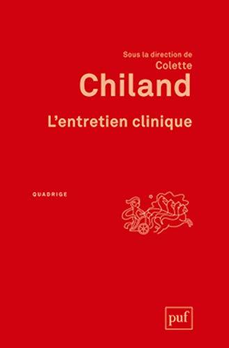 Entretien clinique (L') [nouvelle édition]: Chiland, Colette