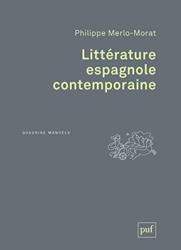 Littérature espagnole contemporaine [nouvelle édition]: Merlo-Morat, Philippe