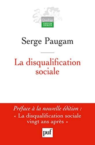 Disqualification sociale (La) [nouvelle édition]: Paugam, Serge
