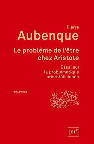 9782130621386: Le problème de l'être chez Aristote : Essai sur la problématique aristotélicienne (Quadrige)