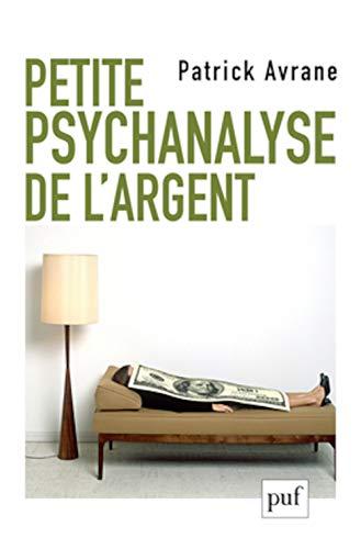 Petite psychanalyse de l'argent: Avrane, Patrick