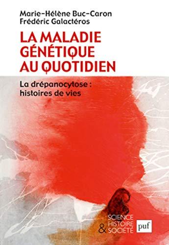 Maladie génétique au quotidien (La): Buc-Caron, Marie-H�l�ne