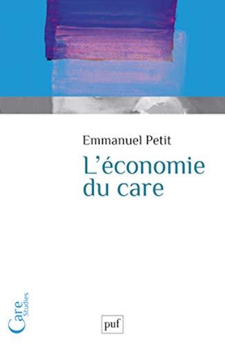 Economie du care (L'): Petit, Emmanuel